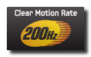 Clear Motion Rate 200Hz