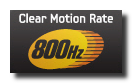 Clear Motion Rate 800Hz